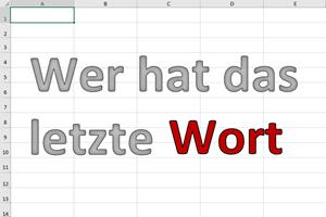 Wer hat das letzte Wort in Excel?