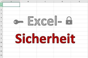 Sicherheit einer Excel-Datei erhöhen: 4 grundlegende Tipps